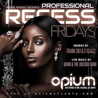 Professional Recess at Opium Lounge featuring Jukebox!