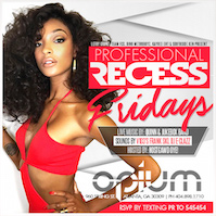 NEW* The Professional Recess at Now at OPIUM Lounge!